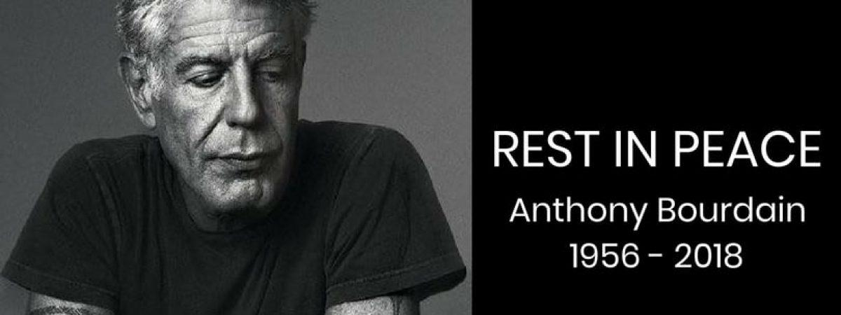 Celebrity chef Anthony Bourdain has passed away